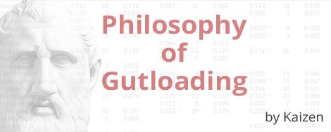 Philosophy of Gutloading